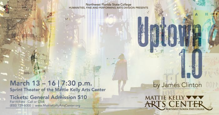The Division of Humanities, Fine & Performing Arts at Northwest Florida State College Announces Spring Production, Uptown 1.0