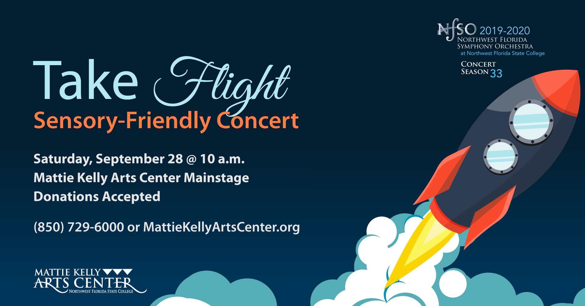 Take Flight Sensory-Friendly Concert on Saturday, Spetember 28 at 10 a.m. in the Mattie Kelly Arts Center Mainstage Theater. Donations accepted. Call (850) 729-6000 for more information.
