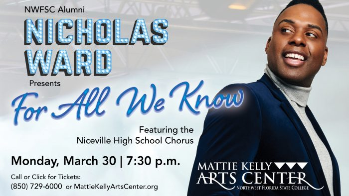 """NWFSC Alumni Nicholas Ward Presents """"For All We Know"""" Featuring the Niceville High School Chorus on Monday, March 30, 7:30 p.m. at the Mattie Kelly Arts Center"""